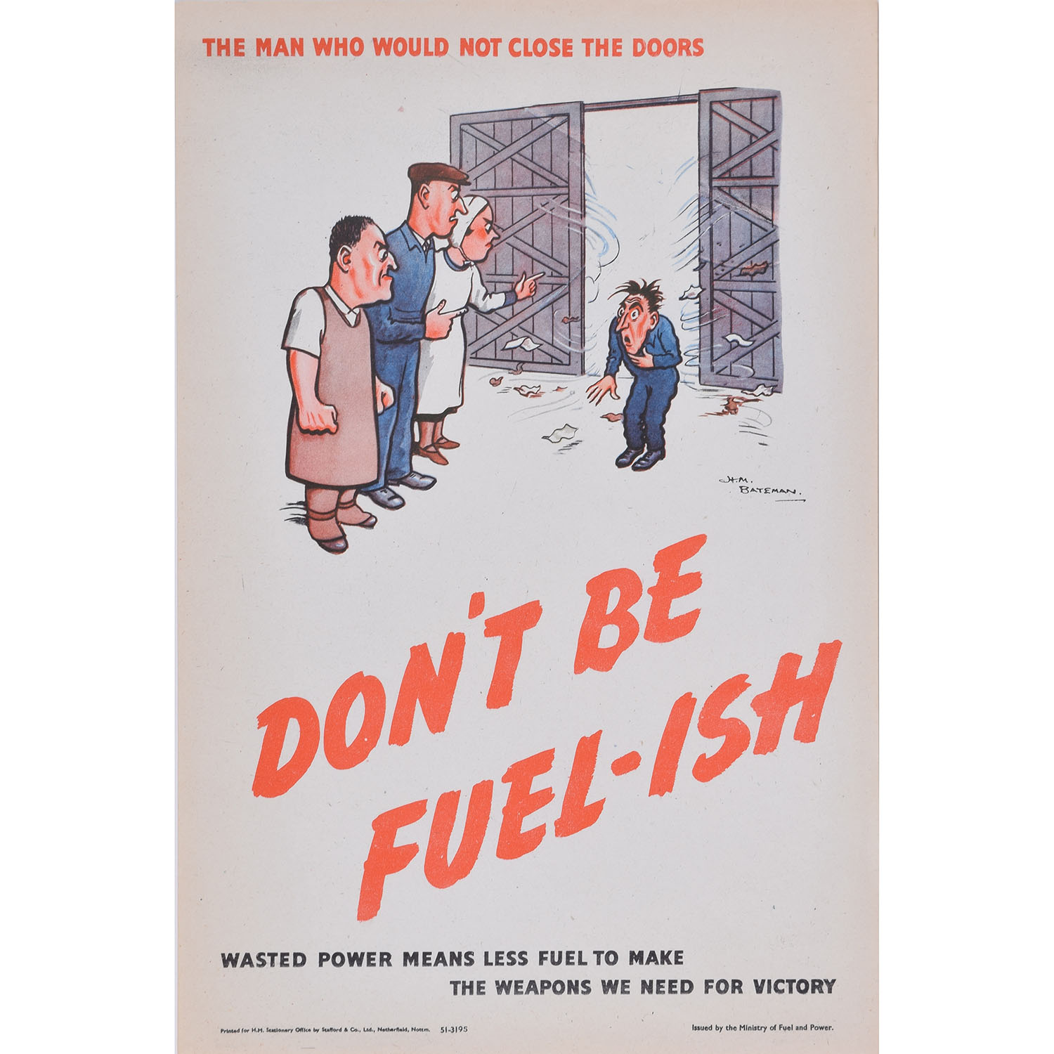 H. M. Bateman Don't be Fuel-ish (the man who would not close the doors)