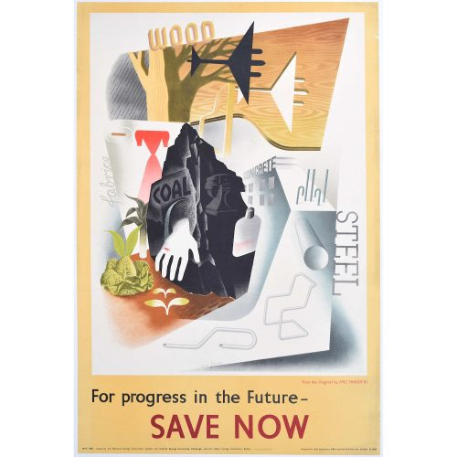 Eric Fraser 'For Progress in the Future Save Now' World War 2 original poster